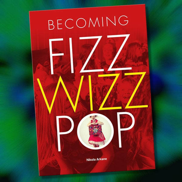 Becoming FizzWizzPop, a book by Nikola Arkane